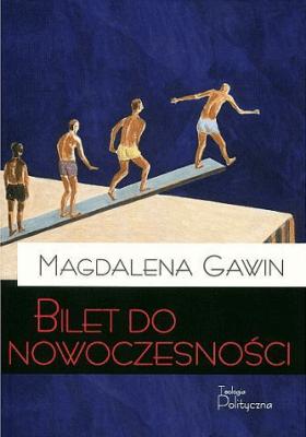 Bilet do nowoczesności - GawinMagdalena - Książki Reportaż, literatura faktu