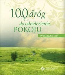 100 dróg do odnalezienia pokoju - BoulvinYves - Książki Poradniki i albumy