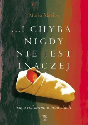 ...i chyba nigdy nie jest inaczej / Pracownia wydawnicza Andrzej Zabrowarny - MatiosMaria - Książki Literatura piękna