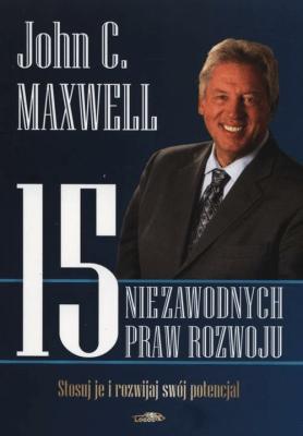 15 niezawodnych praw rozwoju. Stosuj i rozwijaj swój potencjał. - MaxwellJohnC. - Książki Poradniki i albumy