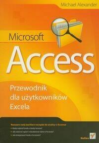 Microsoft Access. Przewodnik dla u?ytkowników Excela