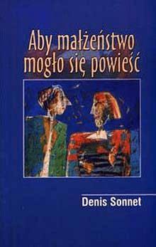 Aby małżeństwo mogło się powieść - SonnetDenis - Książki Literatura piękna