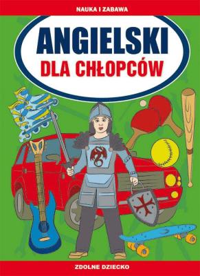 Angielski dla chłopców. - Piechocka-Empel Katarzyna - Książki Książki do nauki języka obcego