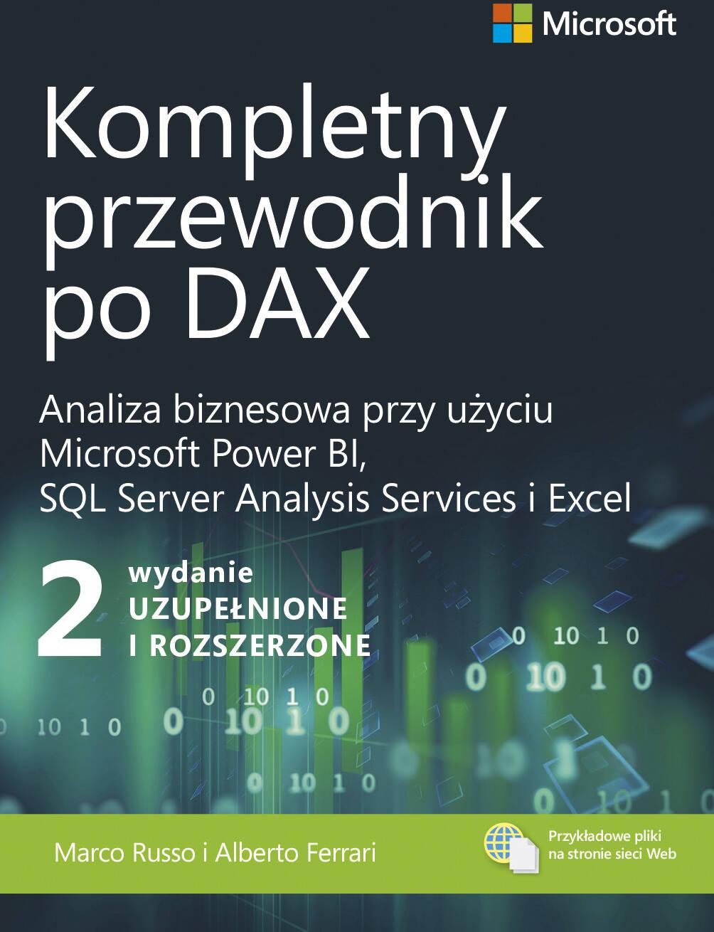 Kompletny przewodnik po DAX. Analiza biznesowa przy u?yciu Microsoft Power BI, SQL Server Analysis Services i Excel