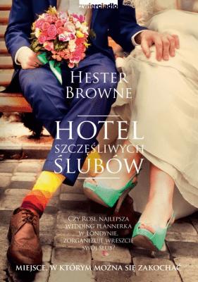 Hotel szczęśliwych ślubów - BrowneHester - Książki Literatura obyczajowa, erotyczna