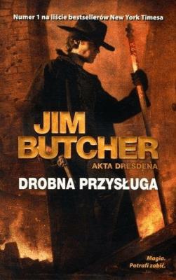 Akta Dresdena T.10 Drobna przysługa - ButcherJim - Książki Fantasy, science fiction, horror