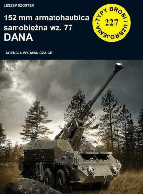 152 mm armatohaubica samobieżna wz. 77 Dana - SzostekLeszek - Książki Historia, archeologia