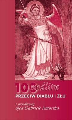 100 modlitw przeciw diabłu i złu - AmorthGabriele - Książki Religioznawstwo, nauki teologiczne