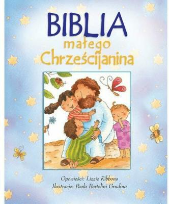 Biblia małego chrześcijanina niebieska w.2016 - Lizzie Ribbonz - Książki Religioznawstwo, nauki teologiczne