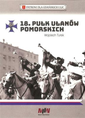 18 Pułk Ułanów Pomorskich - TurekWojciech - Książki Historia, archeologia