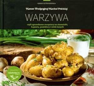 Kanon Tradycyjnej Kuchni Polskiej Warzywa Hanna