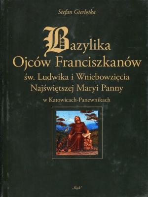 Bazylika Ojców Franciszkanów - GierlotkaStefan - Książki Poradniki i albumy