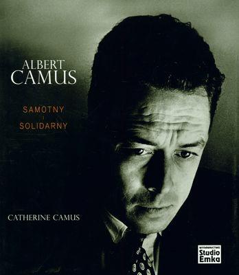 ALBERT CAMUS SAMOTNY I SOLIDARNY - CamusCatherine - Książki Biografie, wspomnienia