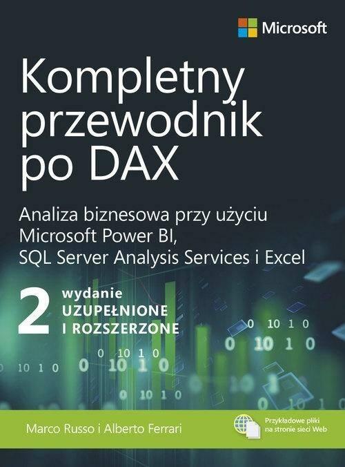 Kompletny przewodnik po DAX. Analiza biznesowa przy u?yciu Microsoft Power BI, SQL Server Analysis Services i Excel.