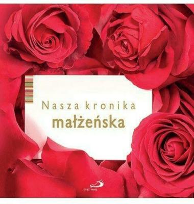 Nasza kronika małżeńska. - praca zbiorowa - Książki Poradniki i albumy