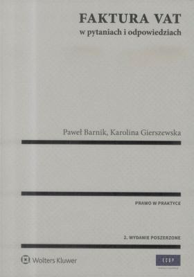 Faktura VAT w pytaniach i odpowiedziach - GierszewskaKarolina, BarnikPaweł - Książki Prawo, administracja