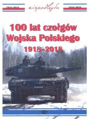 100 lat czołgów wojska polskiego 1918-2018 - LedwochJanusz - Książki Historia, archeologia
