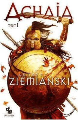 Achaja. Tom 1. - ZiemiańskiAndrzej - Książki Fantasy, science fiction, horror