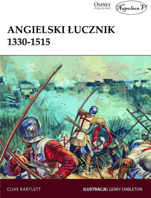 Angielski łucznik 1330-1515 - BartlettClive - Książki Historia, archeologia