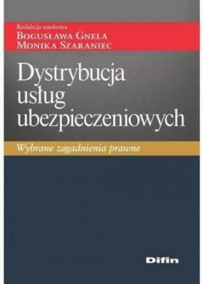 Dystrybucja usług ubezpieczeniowych. - praca zbiorowa - Książki Prawo, administracja