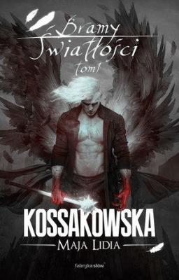 Bramy Światłości T.1 BR - KossakowskaMajaLidia - Książki Fantasy, science fiction, horror