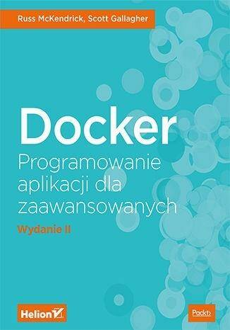 Docker. Programowanie aplikacji dla zaawansowanych.