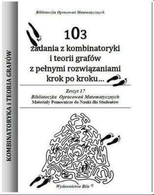 103 zadania z kombinatoryki i teorii grafów w.2015 - RegelWiesława - Książki Książki naukowe i popularnonaukowe