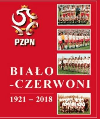 Biało-Czerwoni 1921-2018 - GowarzewskiAndrzej - Książki Sport, forma fizyczna