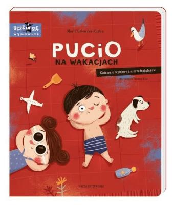 Książki do nauki czytania, pisania i liczenia - Pucio na wakacjach. Ćwiczenia wymowy dla przedszkolaków. Uczę się mówić.
