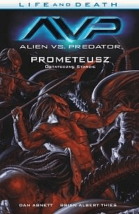 Alien vs. Predator T.4 Life and Death - Abnett Dan, Brian Thies - Książki Komiksy