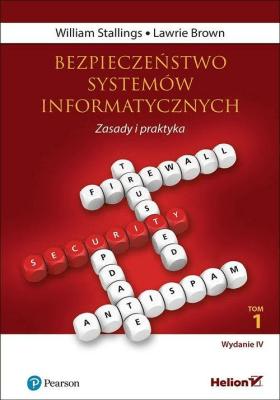 Bezpieczeństwo systemów informatycznych. Zasady i praktyka. Tom 1 - StallingsWilliam, BrownLawrie - Książki Informatyka, internet