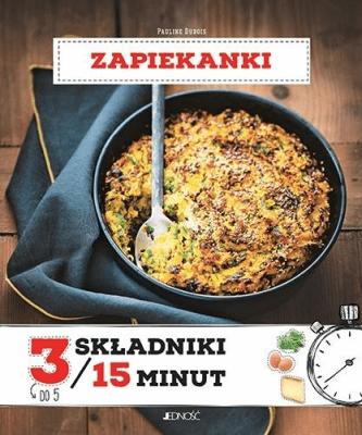 3 składniki/15 minut. Zapiekanki - DuboisPauline - Książki Kuchnia, potrawy