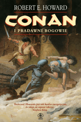 Conan i pradawni bogowie - Robert E. Howard - Howard Robert E. - Książki Fantasy, science fiction, horror
