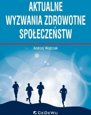 Aktualne wyzwania zdrowotne społeczeństw - WojtczakAndrzej - Książki Prawo, administracja