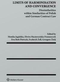 Limits of Harmonisation and Convergence - ZollFryderyk, JagielskaMonika, ŻmijGrzegorz, Rott-PietrzykEwa, Macierzyńska-FranaszczykElwira - Książki Książki obcojęzyczne