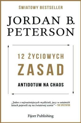 12 życiowych zasad - PetersonJordanB. - Książki Poradniki i albumy