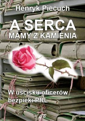 A serca mamy z kamienia - PiecuchHenryk - Książki Historia, archeologia