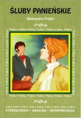 Streszczenia śluby Panieńskie Fredro Aleksander