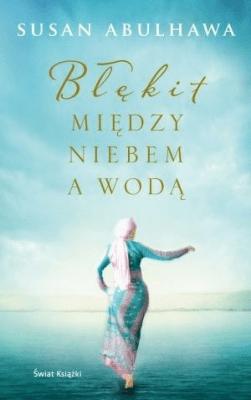 Błękit między niebem a wodą - AbulhawaSusan - Książki Literatura obyczajowa, erotyczna