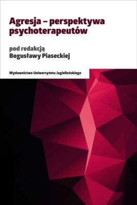 Agresja - perspektywa psychoterapeutów - Opracowaniezbiorowe - Książki Książki naukowe i popularnonaukowe