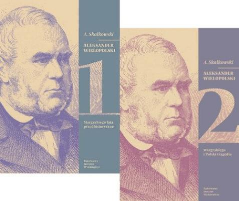 Aleksander Wielopolski. Tomy 1 i 2 - SkałkowskiAdamM. - Książki Biografie, wspomnienia