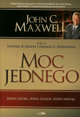 Moc jednego - MaxwellJohnC., GravesStephenR., AddingtonThomasG. - Książki Poradniki i albumy