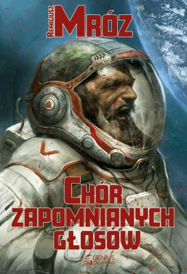 Chór zapomnianych głosów - MrózRemigiusz - Książki Fantasy, science fiction, horror