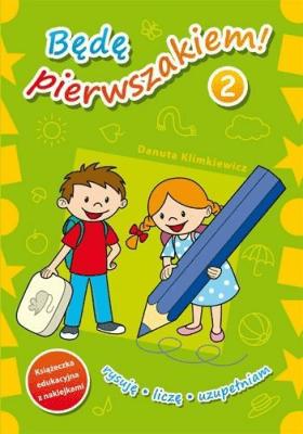 Będę pierwszakiem. Część 2 - KlimkiewiczDanuta - Książki Podręczniki do szkół podst. i średnich