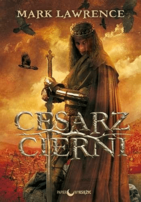 Cesarz Cierni. Rozbite imperium. Tom 3. - Lawrence Mark - Książki Fantasy, science fiction, horror
