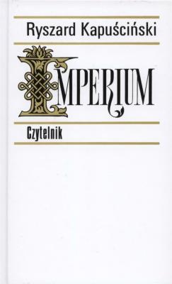 Imperium. - KapuścińskiRyszard - Książki Reportaż, literatura faktu