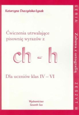 Ćwiczenia utrwalające pisownię wyrazów z ch-h - Duszyńska-ŁysakKatarzyna - Książki Książki naukowe i popularnonaukowe