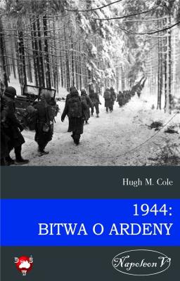 1944: Bitwa o Ardeny - ColeHughM. - Książki Historia, archeologia