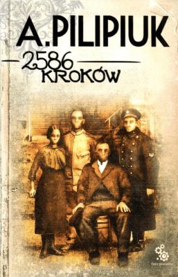 2586 kroków. - PilipiukAndrzej - Książki Fantasy, science fiction, horror