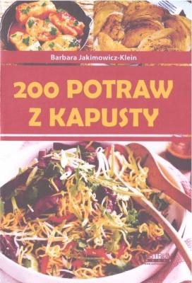 200 potraw z kapusty - Jakimowicz-KleinBarbara - Książki Książki naukowe i popularnonaukowe